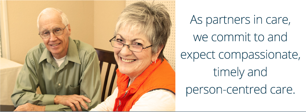 As partners in care, we commit to and expect compassionate, timely and person-centred care.